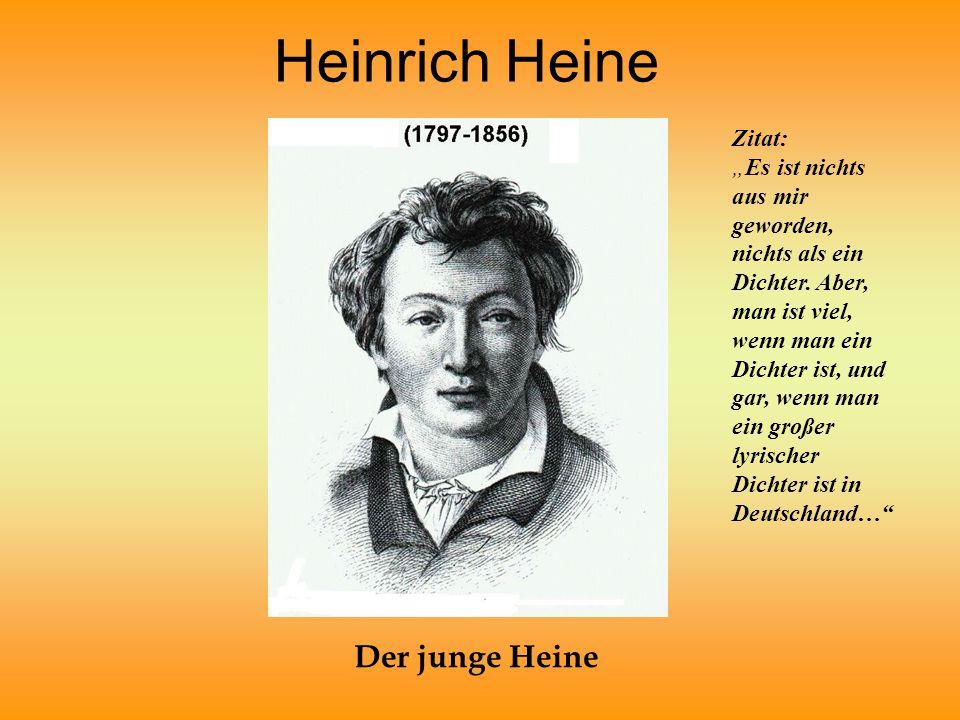 Heinrich Heine Der junge Heine Zitat: