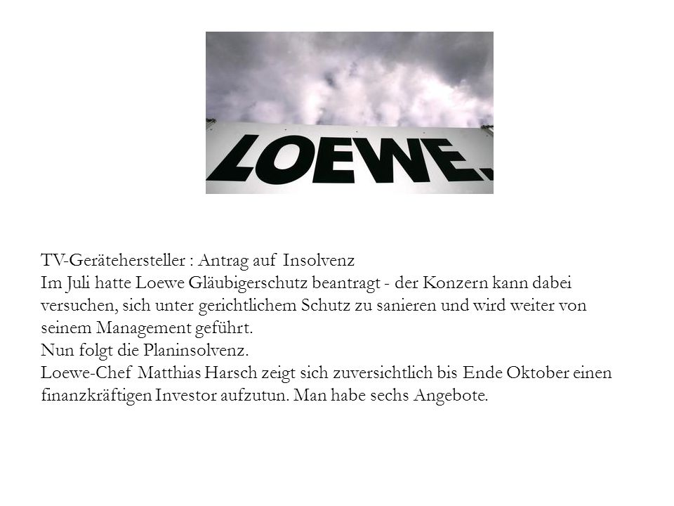 TV-Gerätehersteller : Antrag auf Insolvenz Im Juli hatte Loewe Gläubigerschutz beantragt - der Konzern kann dabei versuchen, sich unter gerichtlichem Schutz zu sanieren und wird weiter von seinem Management geführt.