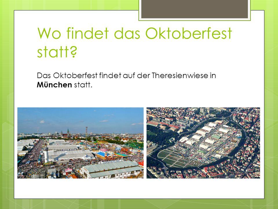 Wo findet das Oktoberfest statt