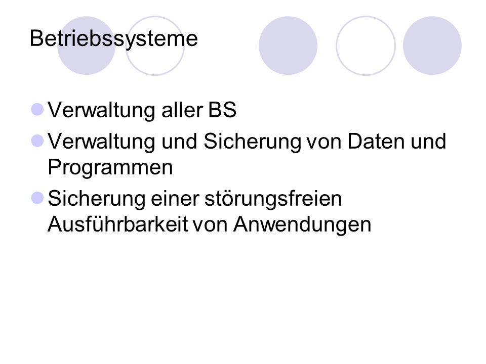 Betriebssysteme Verwaltung aller BS