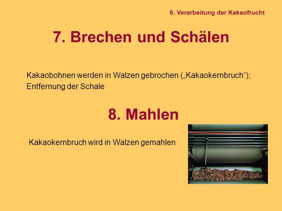 7. Brechen und Schälen 8. Mahlen