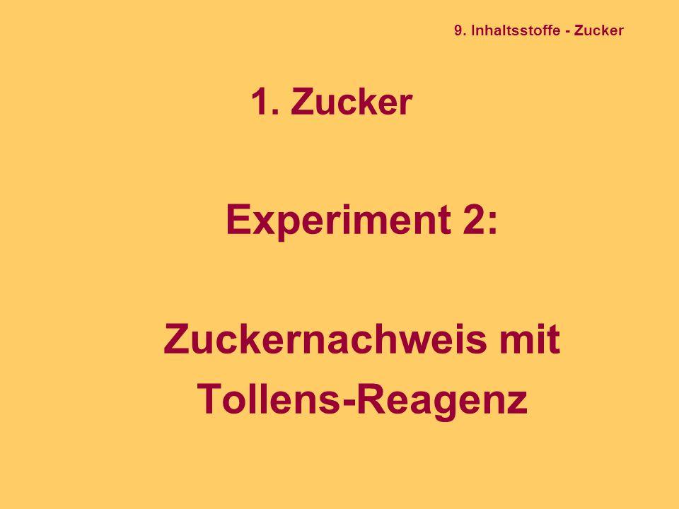 1. Zucker Experiment 2: Zuckernachweis mit Tollens-Reagenz