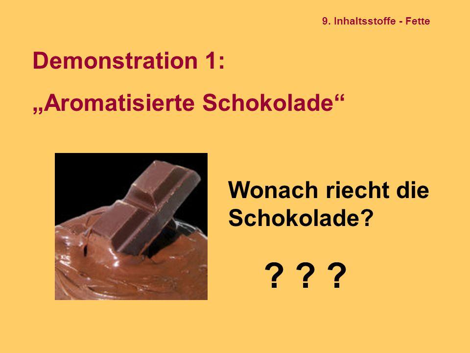 "Demonstration 1: ""Aromatisierte Schokolade"