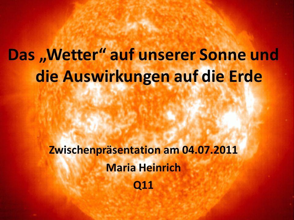 """Das """"Wetter auf unserer Sonne und die Auswirkungen auf die Erde"""