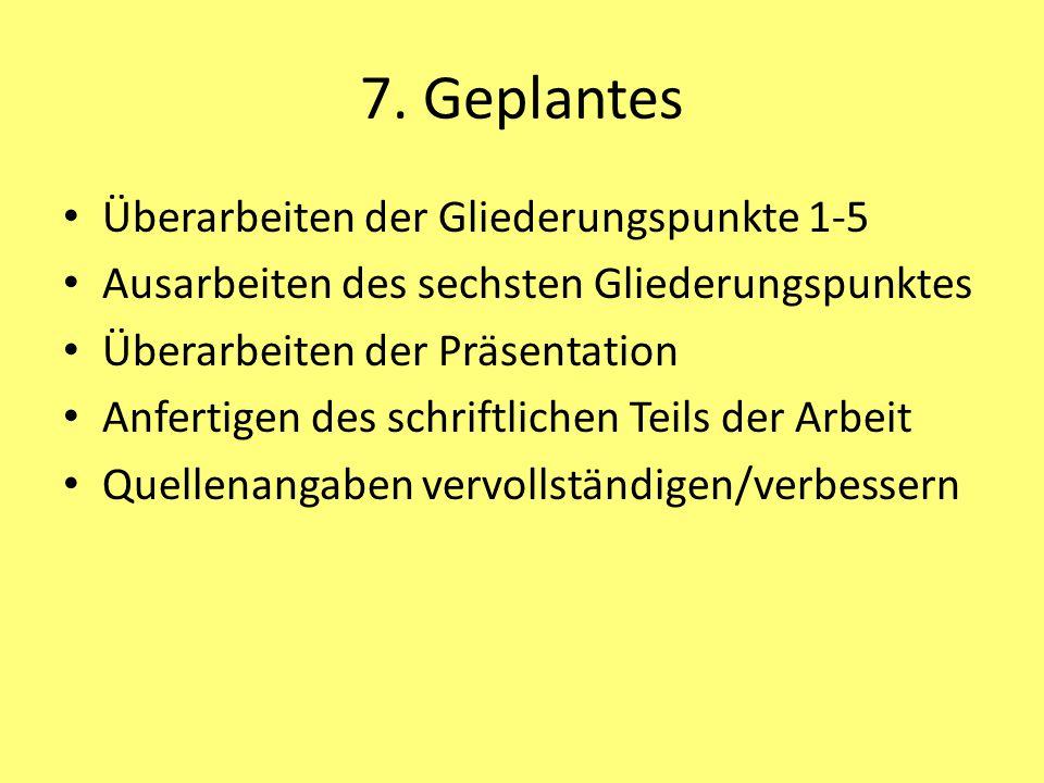 7. Geplantes Überarbeiten der Gliederungspunkte 1-5