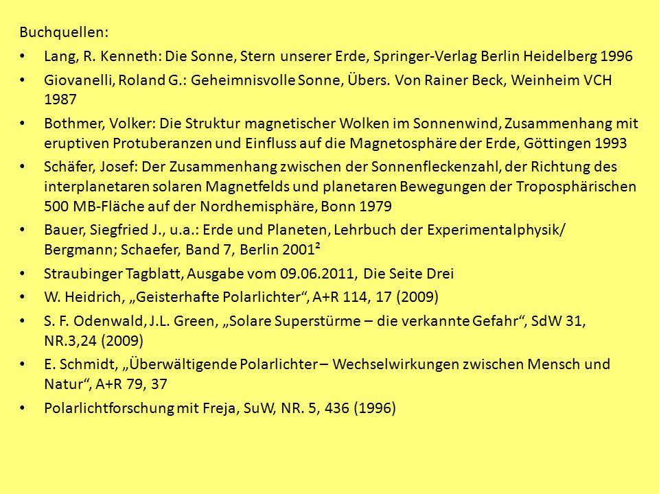 Buchquellen: Lang, R. Kenneth: Die Sonne, Stern unserer Erde, Springer-Verlag Berlin Heidelberg 1996.