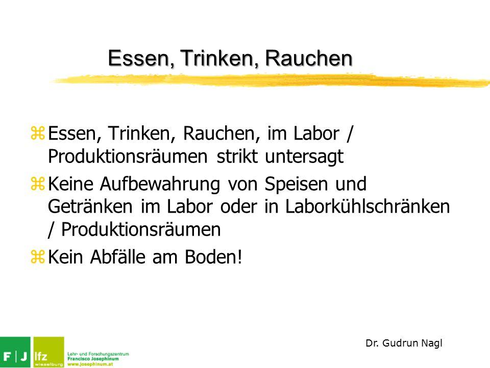 Essen, Trinken, Rauchen Essen, Trinken, Rauchen, im Labor / Produktionsräumen strikt untersagt.