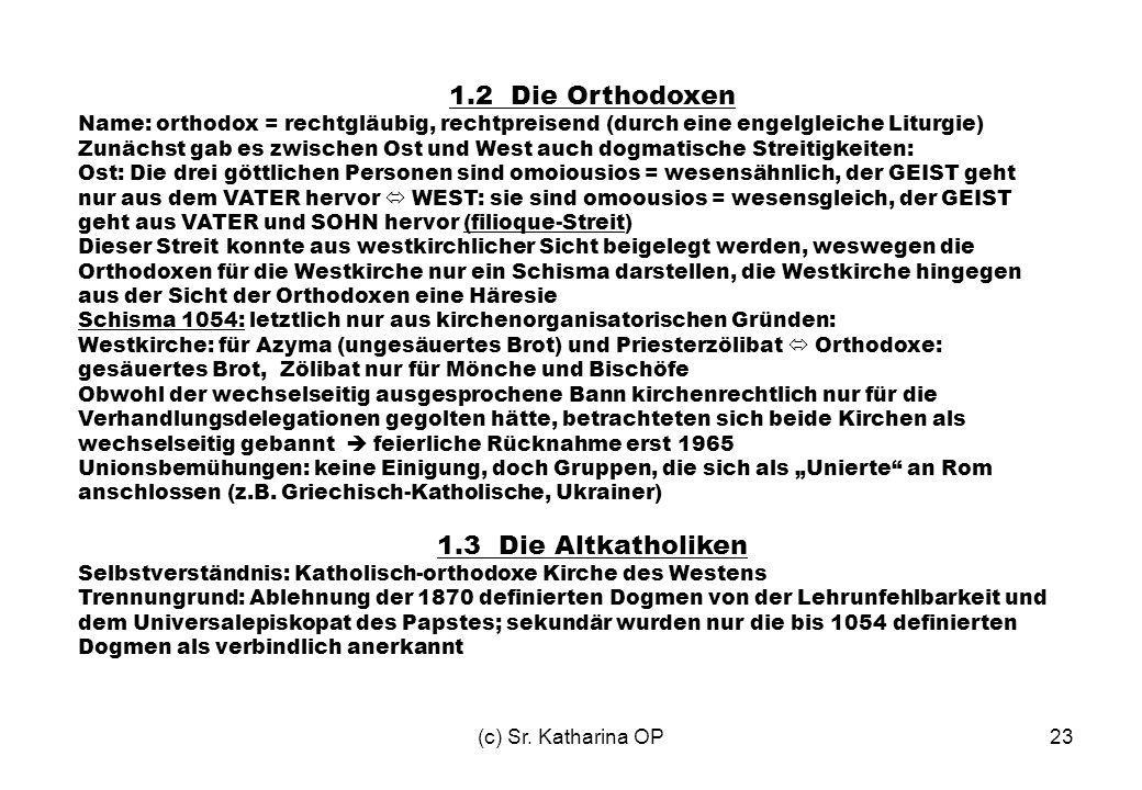 1.2 Die Orthodoxen 1.3 Die Altkatholiken