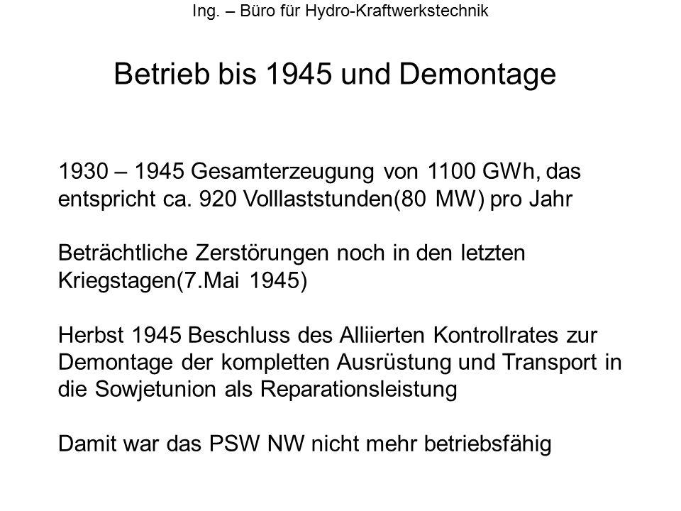 Betrieb bis 1945 und Demontage