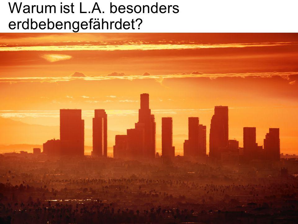 Warum ist L.A. besonders erdbebengefährdet