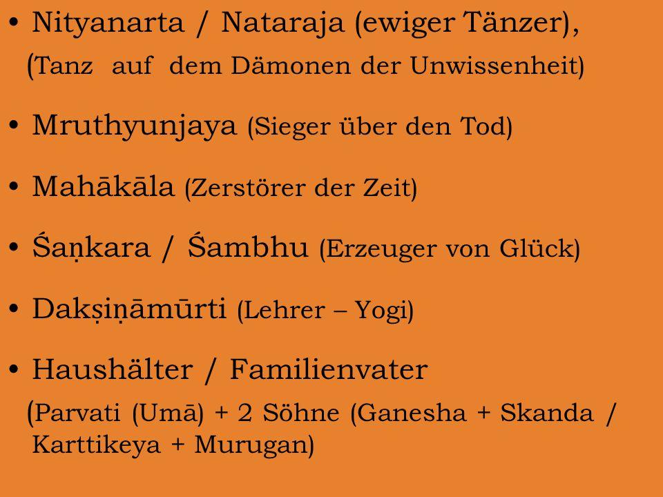 Nityanarta / Nataraja (ewiger Tänzer),
