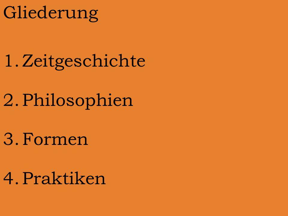 Gliederung Zeitgeschichte Philosophien Formen Praktiken