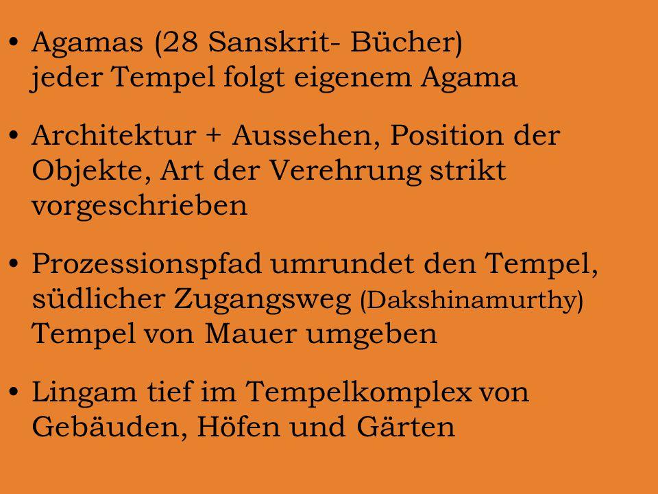 Agamas (28 Sanskrit- Bücher) jeder Tempel folgt eigenem Agama