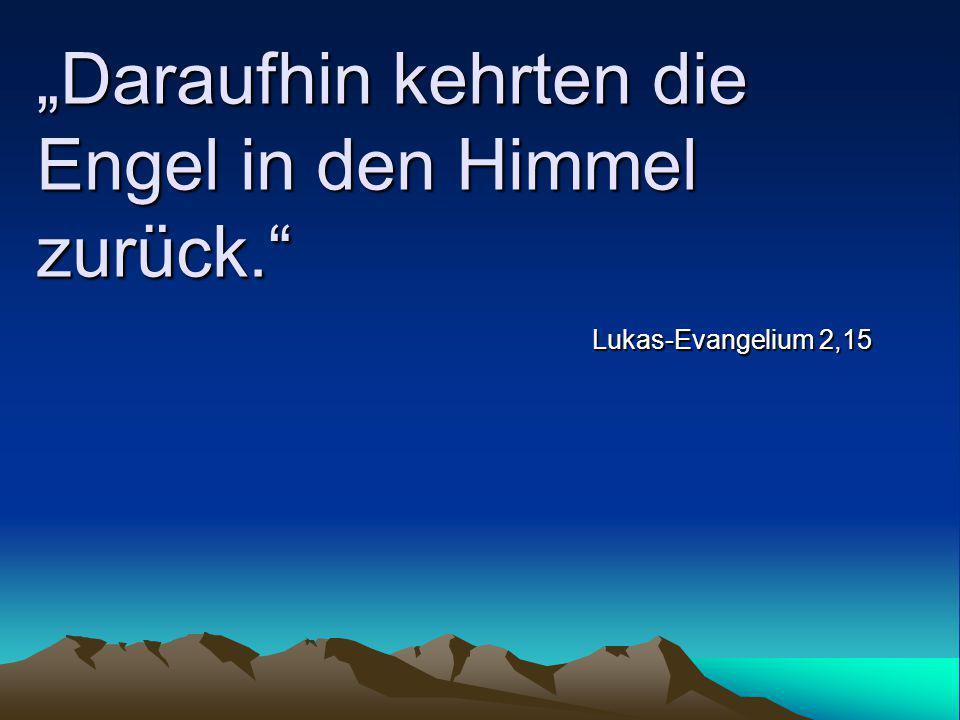 """""""Daraufhin kehrten die Engel in den Himmel zurück."""