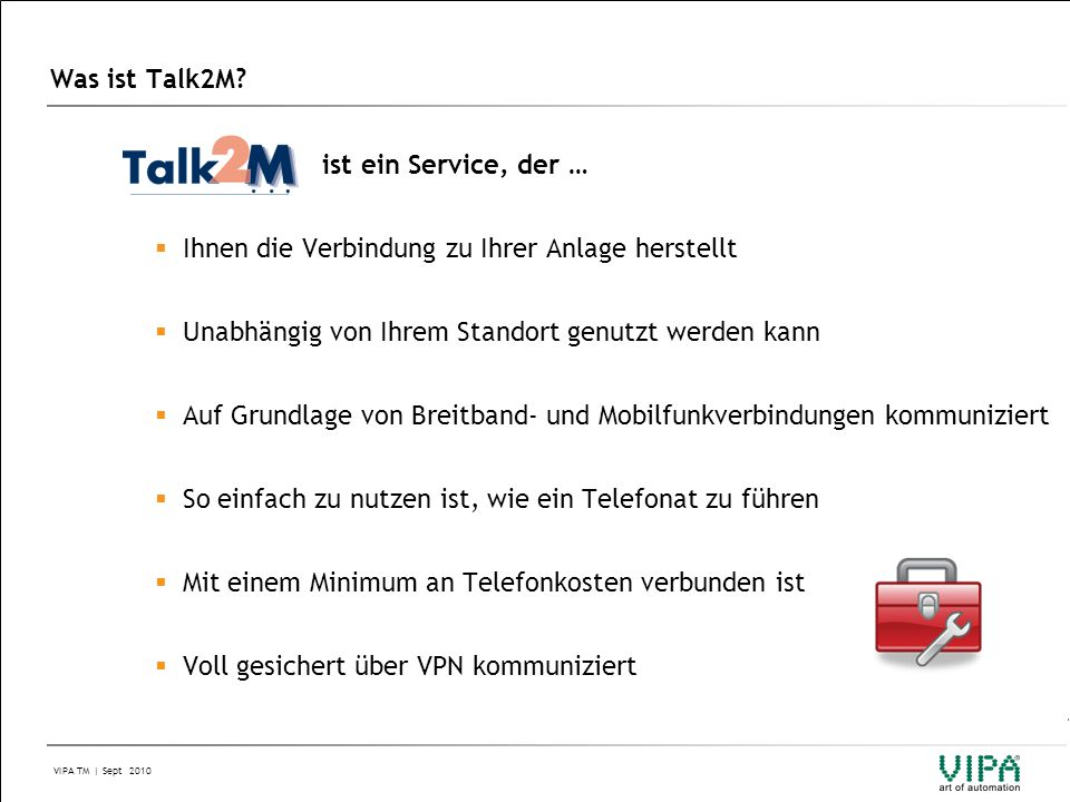 Was ist Talk2M ist ein Service, der … Ihnen die Verbindung zu Ihrer Anlage herstellt. Unabhängig von Ihrem Standort genutzt werden kann.