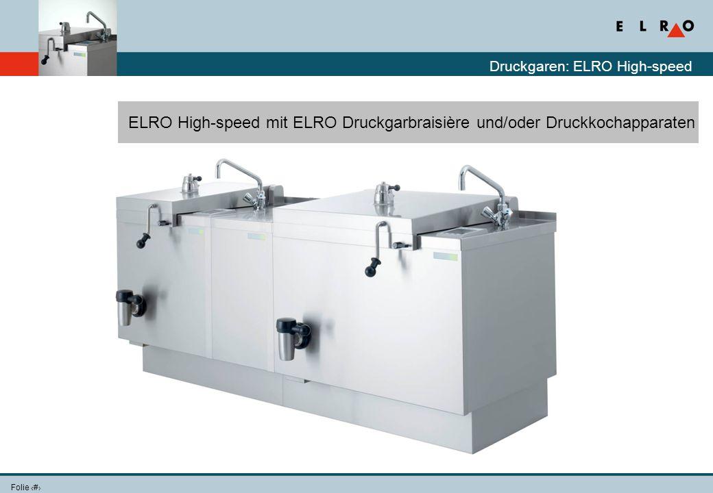 ELRO High-speed mit ELRO Druckgarbraisière und/oder Druckkochapparaten