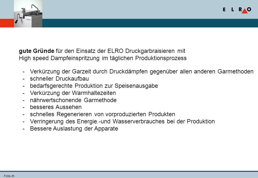 gute Gründe für den Einsatz der ELRO Druckgarbraisieren mit High speed Dampfeinspritzung im täglichen Produktionsprozess