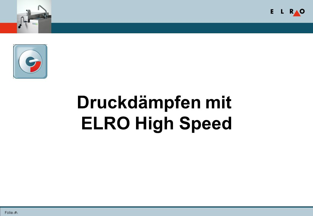 Druckdämpfen mit ELRO High Speed