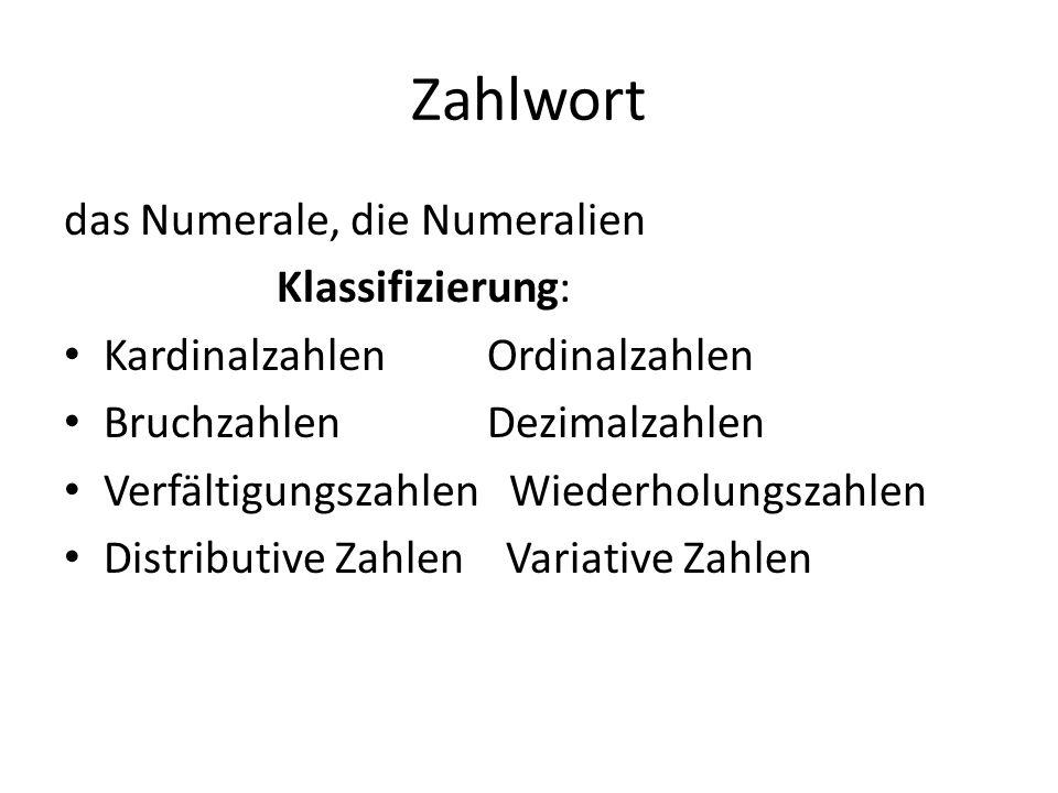 Zahlwort das Numerale, die Numeralien Klassifizierung: