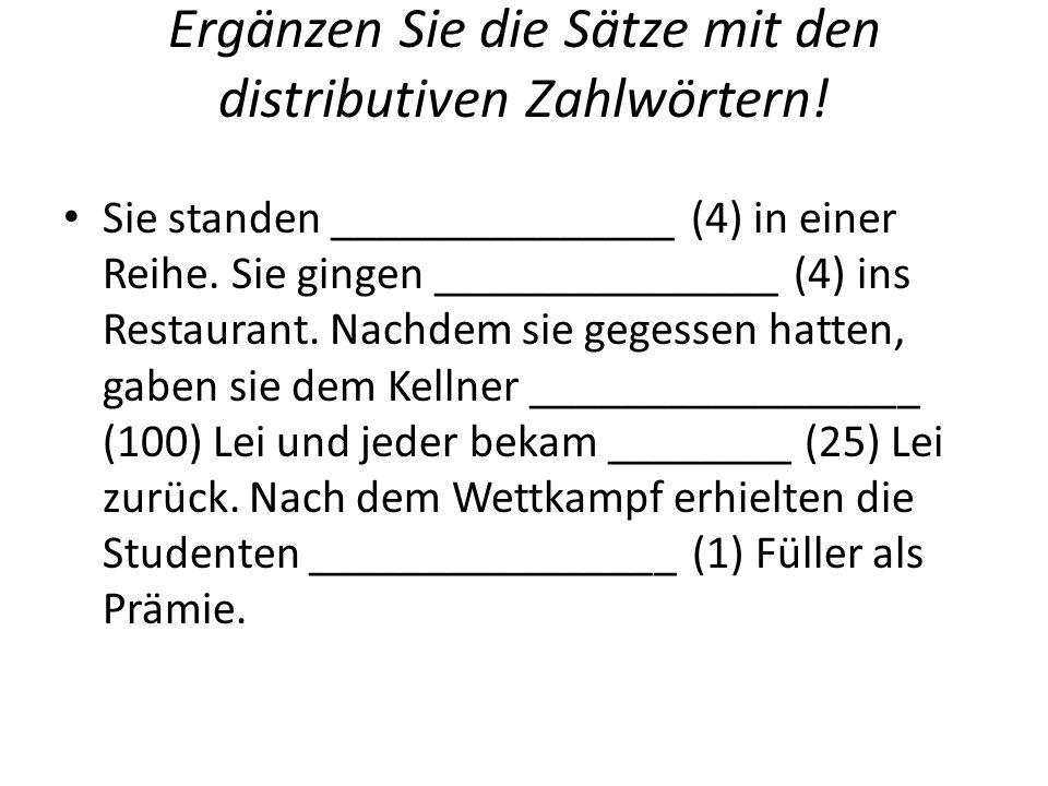 Ergänzen Sie die Sätze mit den distributiven Zahlwörtern!
