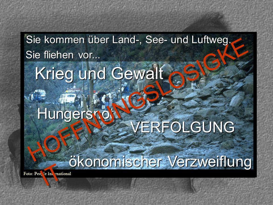 HOFFNUNGSLOSIGKEIT Krieg und Gewalt Hungersnot VERFOLGUNG