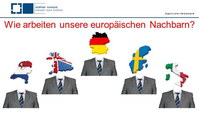 Wie arbeiten unsere europäischen Nachbarn