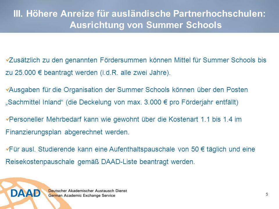 Zusätzlich zu den genannten Fördersummen können Mittel für Summer Schools bis zu 25.000 € beantragt werden (i.d.R. alle zwei Jahre).