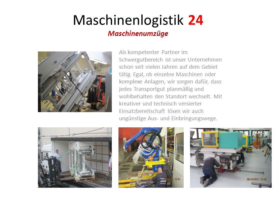 Maschinenlogistik 24 Maschinenumzüge