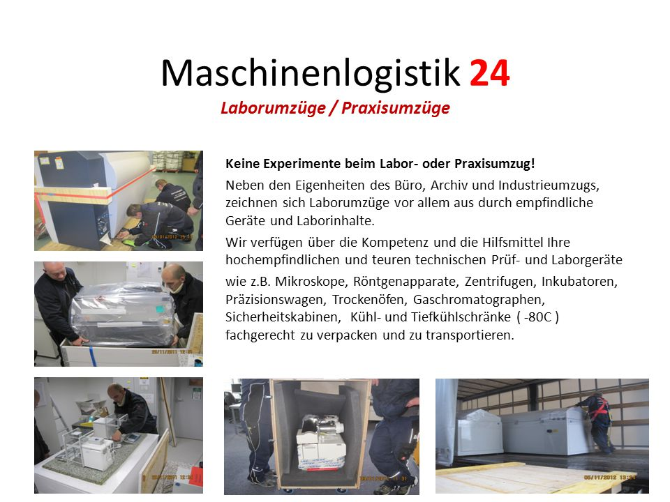 Maschinenlogistik 24 Laborumzüge / Praxisumzüge