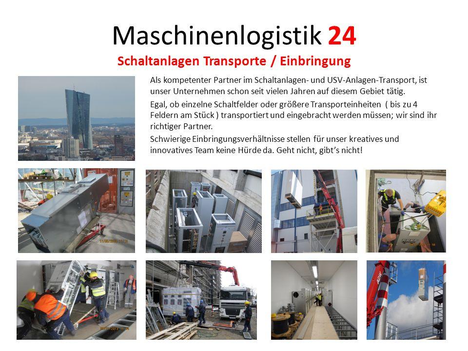 Maschinenlogistik 24 Schaltanlagen Transporte / Einbringung