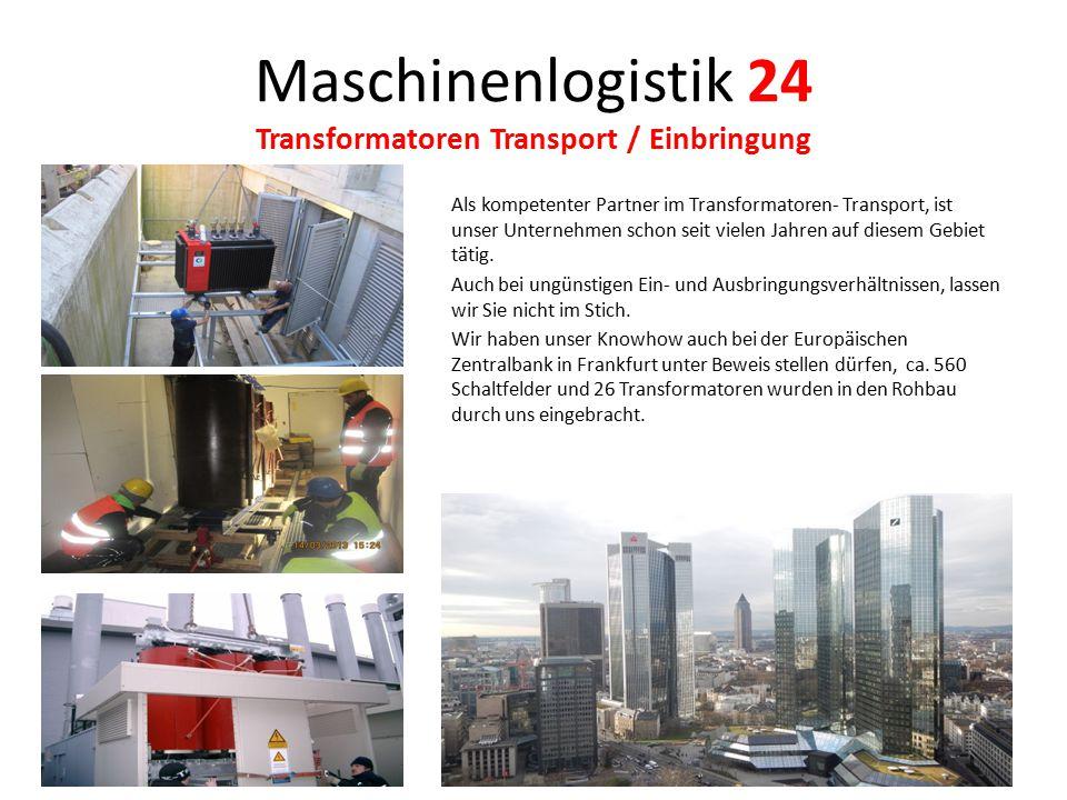 Maschinenlogistik 24 Transformatoren Transport / Einbringung