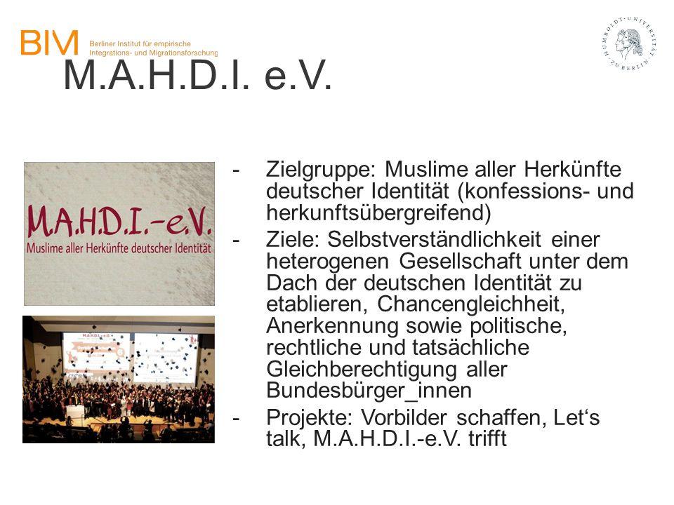 M.A.H.D.I. e.V. Zielgruppe: Muslime aller Herkünfte deutscher Identität (konfessions- und herkunftsübergreifend)