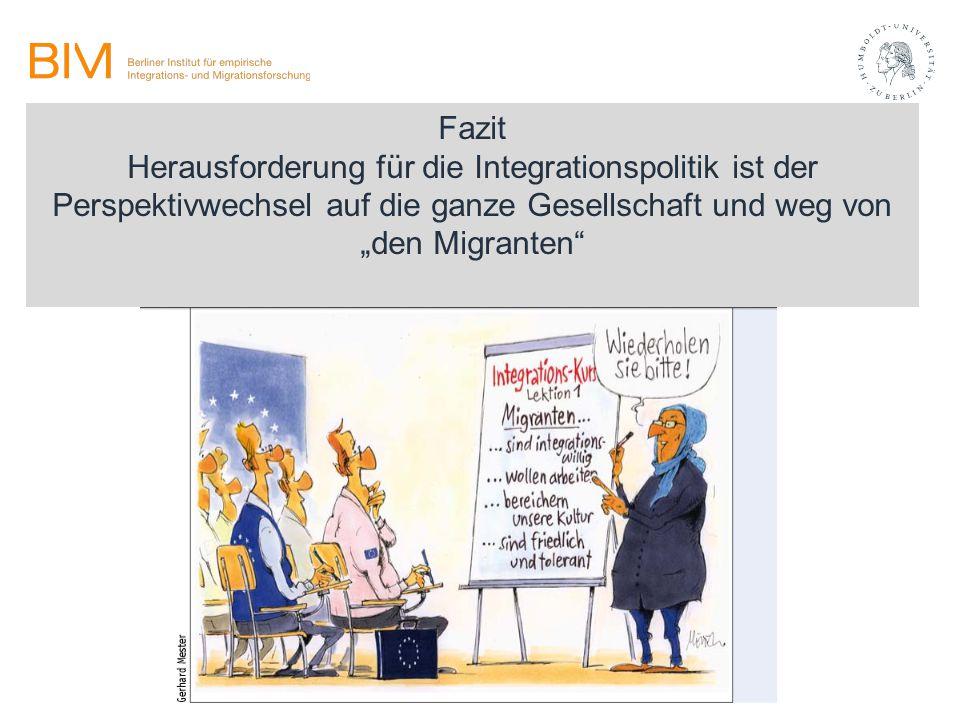 """Fazit Herausforderung für die Integrationspolitik ist der Perspektivwechsel auf die ganze Gesellschaft und weg von """"den Migranten"""