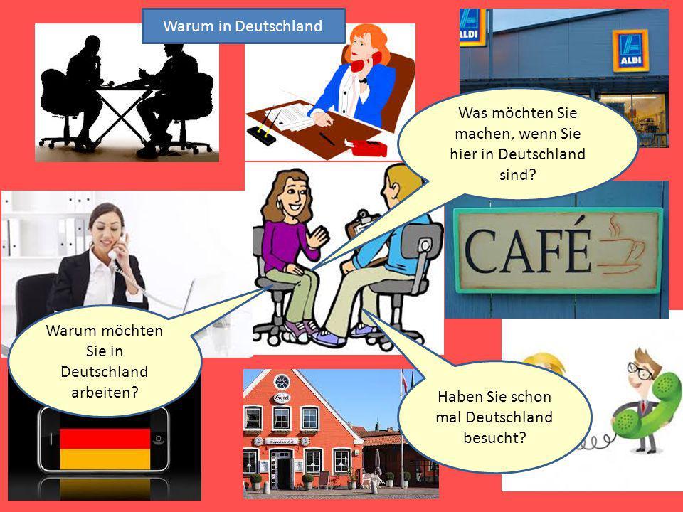 Was möchten Sie machen, wenn Sie hier in Deutschland sind
