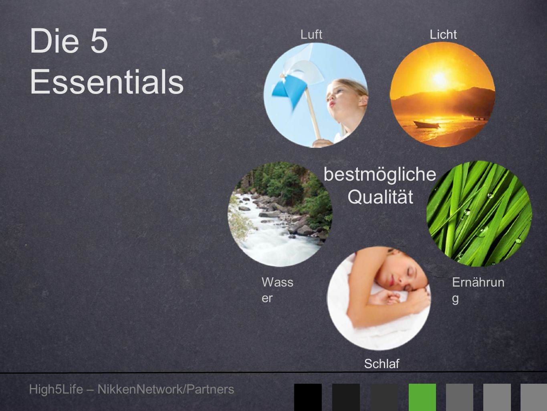 Die 5 Essentials bestmögliche Qualität Luft Licht Wasser Ernährung