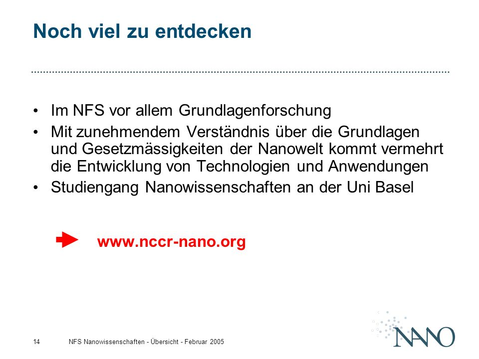Noch viel zu entdecken Im NFS vor allem Grundlagenforschung