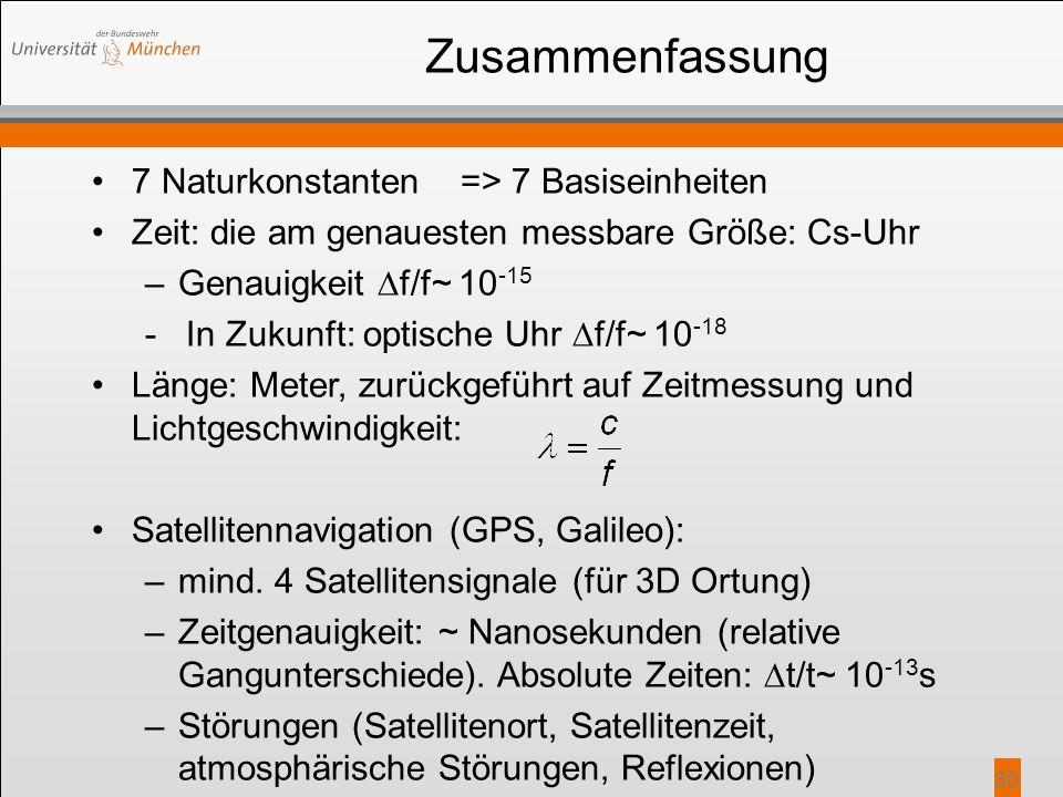 Zusammenfassung 7 Naturkonstanten => 7 Basiseinheiten