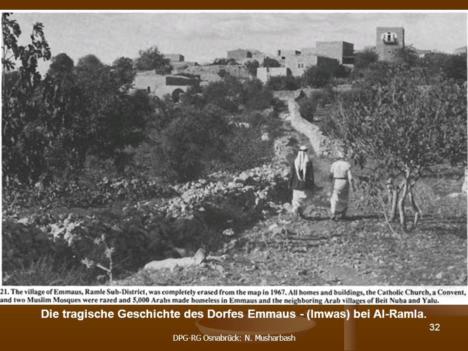 Die tragische Geschichte des Dorfes Emmaus - (Imwas) bei Al-Ramla.