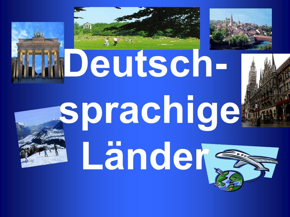 Deutsch- sprachige Länder