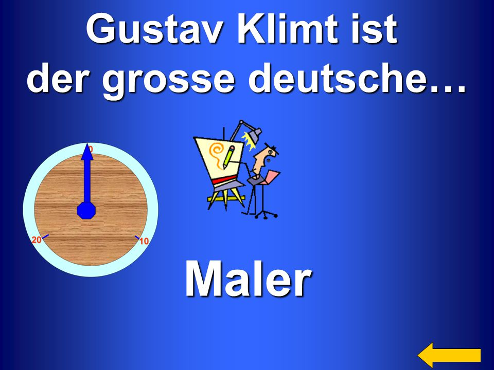 Maler Gustav Klimt ist der grosse deutsche… Welcome to Power Jeopardy