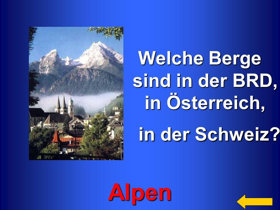 Alpen Welche Berge sind in der BRD, in Österreich, in der Schweiz