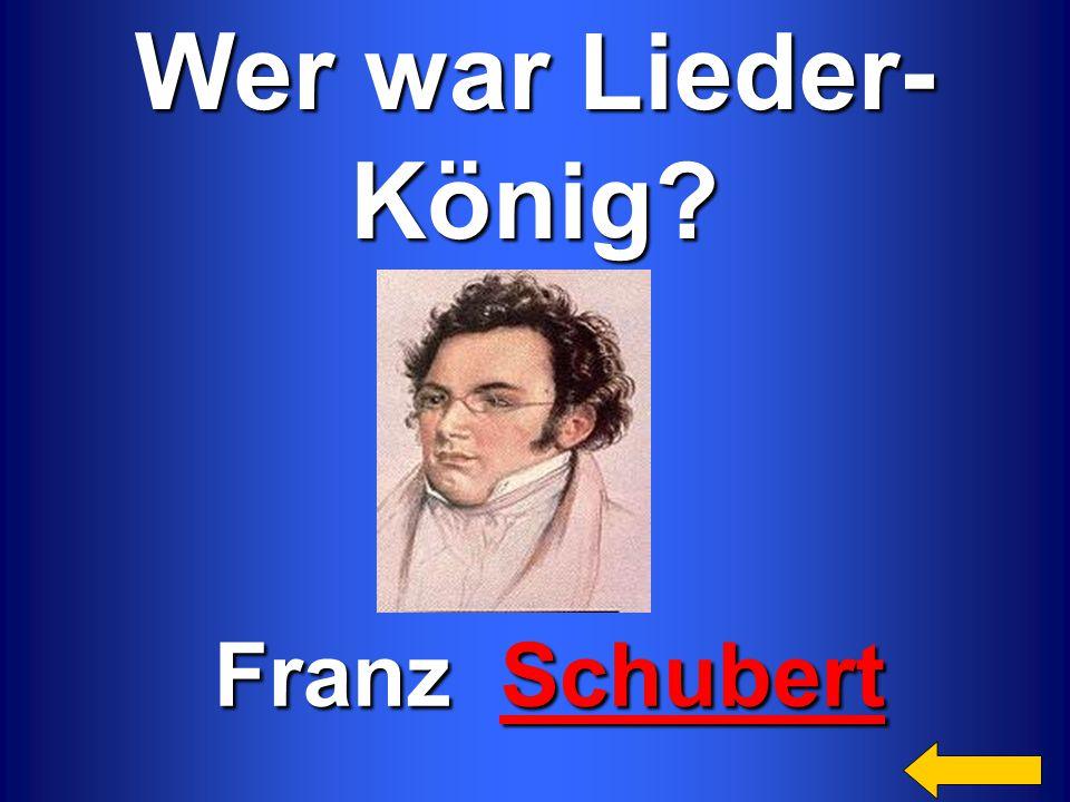 Wer war Lieder- König Franz Schubert