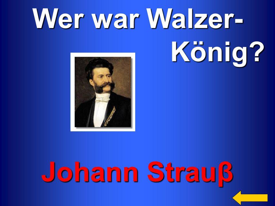 Wer war Walzer- König Johann Strauβ