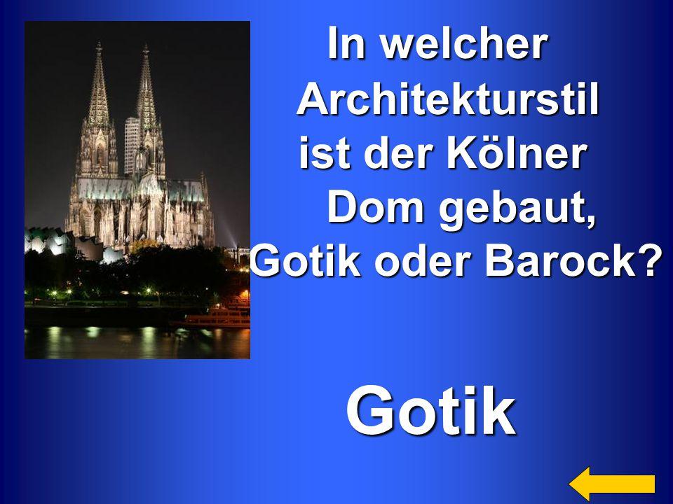 Gotik In welcher Architekturstil ist der Kölner Dom gebaut,