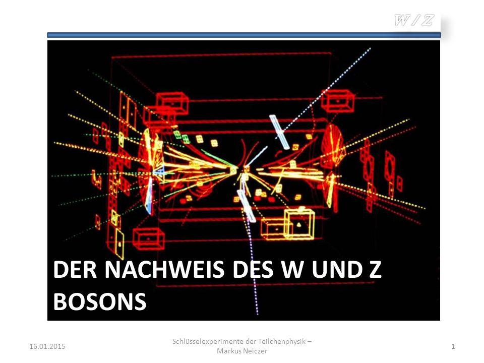 Der Nachweis des W und Z Bosons