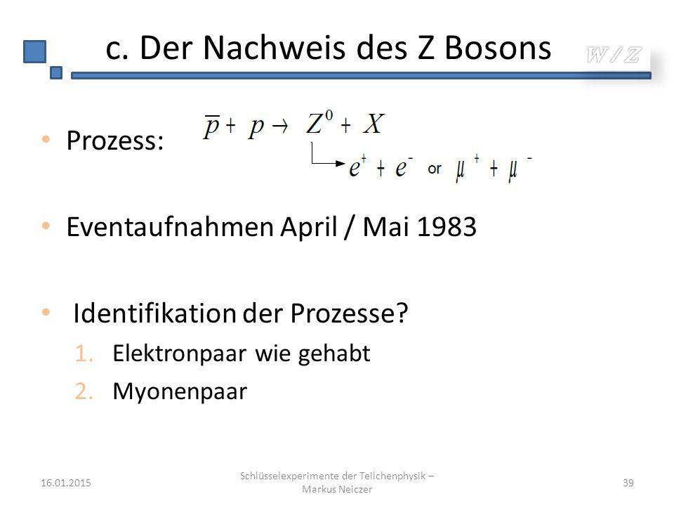 c. Der Nachweis des Z Bosons