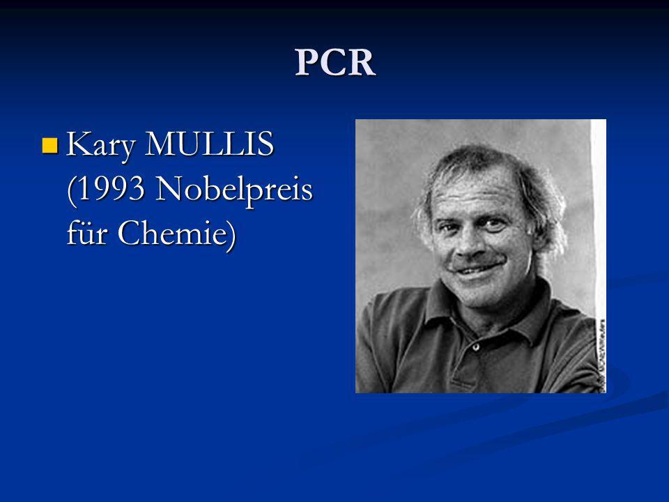 PCR Kary MULLIS (1993 Nobelpreis für Chemie)