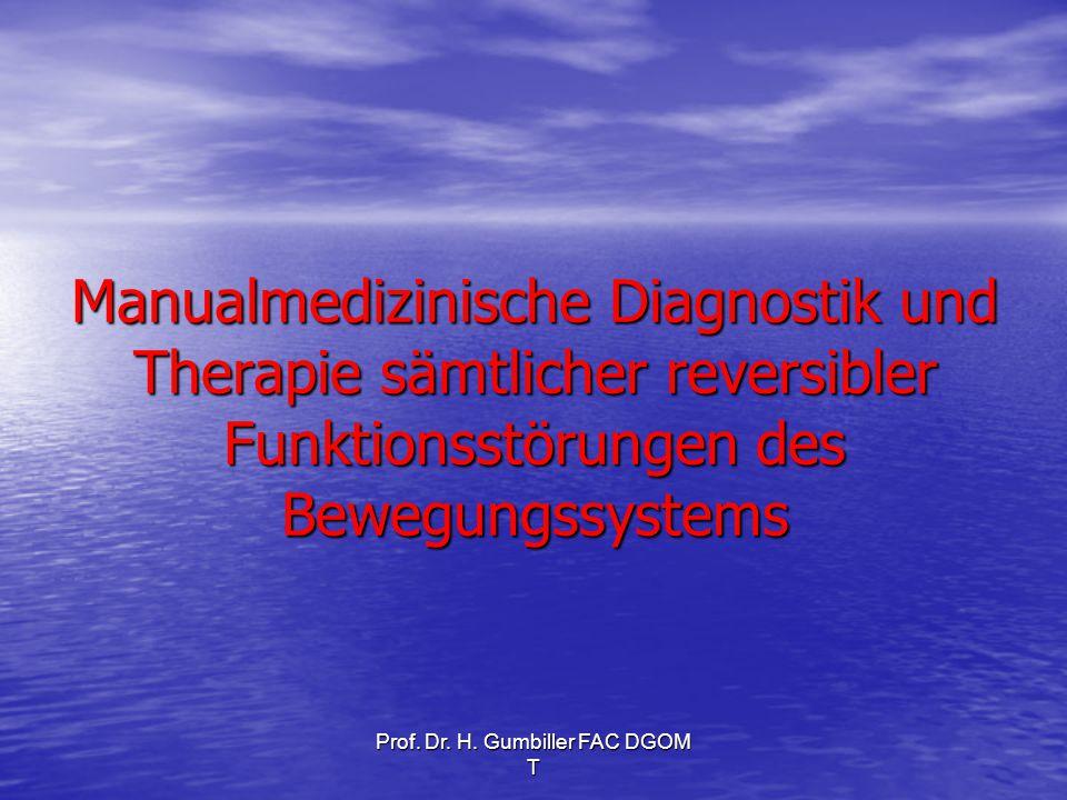 Prof. Dr. H. Gumbiller FAC DGOM T