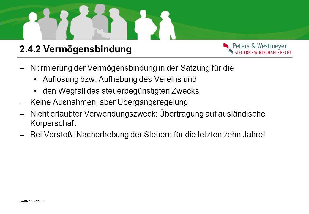 2.4.2 Vermögensbindung Normierung der Vermögensbindung in der Satzung für die. Auflösung bzw. Aufhebung des Vereins und.