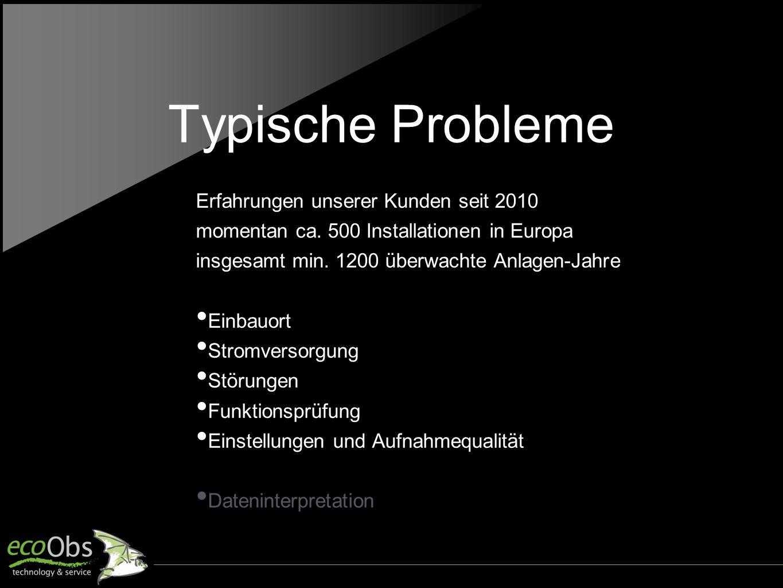 Typische Probleme Erfahrungen unserer Kunden seit 2010